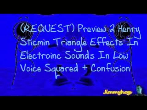 Download Preview 2 Henry Stickmin Triangle Effects In Electronic Sounds + Confusion + Low Voice + Squared