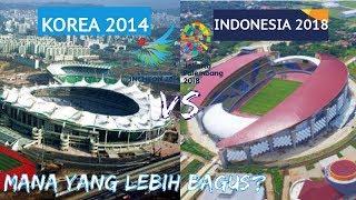 STADION ASIAN GAMES 2014 VS ASIAN GAMES 2018 MANA YANG LEBIH BAGUS?