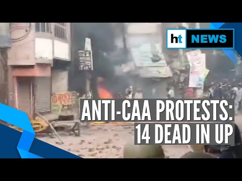 Anti-CAA protests: Death toll rises to 14 in Uttar Pradesh, security tightened
