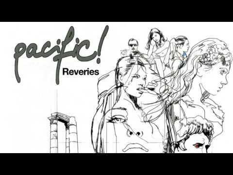 Pacific! - Reveries / Full Album / HQ Audio