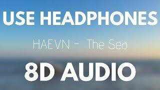 HAEVN -  The Sea | 8D AUDIO (With Rain 🌧 )