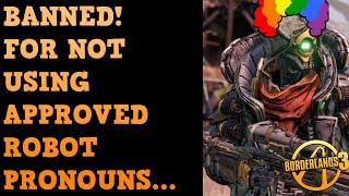 Borderlands 3 WOKE Robot FL4K Leads To Bans!