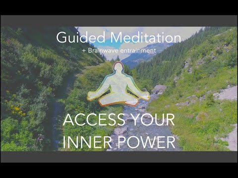 #1 Accessing Inner Power - Guided Meditation + Brainwave Entrainment + Nature HD