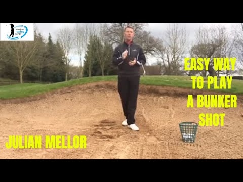 EASIEST WAY TO PLAY A BUNKER SHOT , SIMPLE TECHNIQUE, SENIOR GOLF SPECIALIST- JULIAN MELLOR