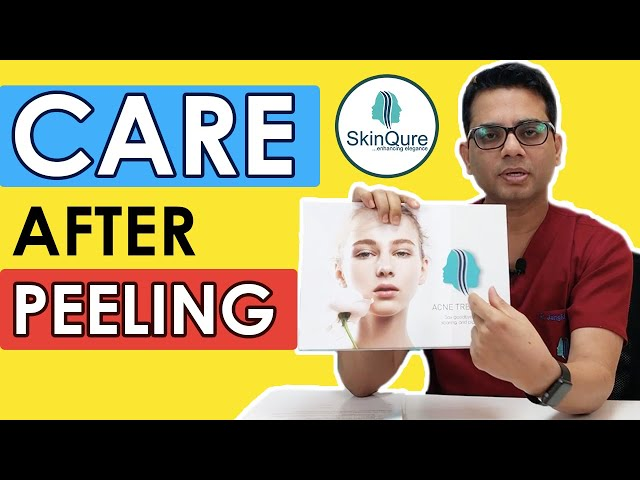 How To Take Care of Your Skin After Peeling Treatments | SkinQure | Dr. Jangid