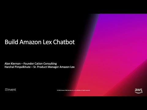 AWS re:Invent 2018: Quickly Build a Chatbot with Amazon Lex (DEM115)