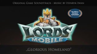 Lords Mobile OST Glorious Homeland