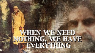 When We Need Nothing, We Have Everything
