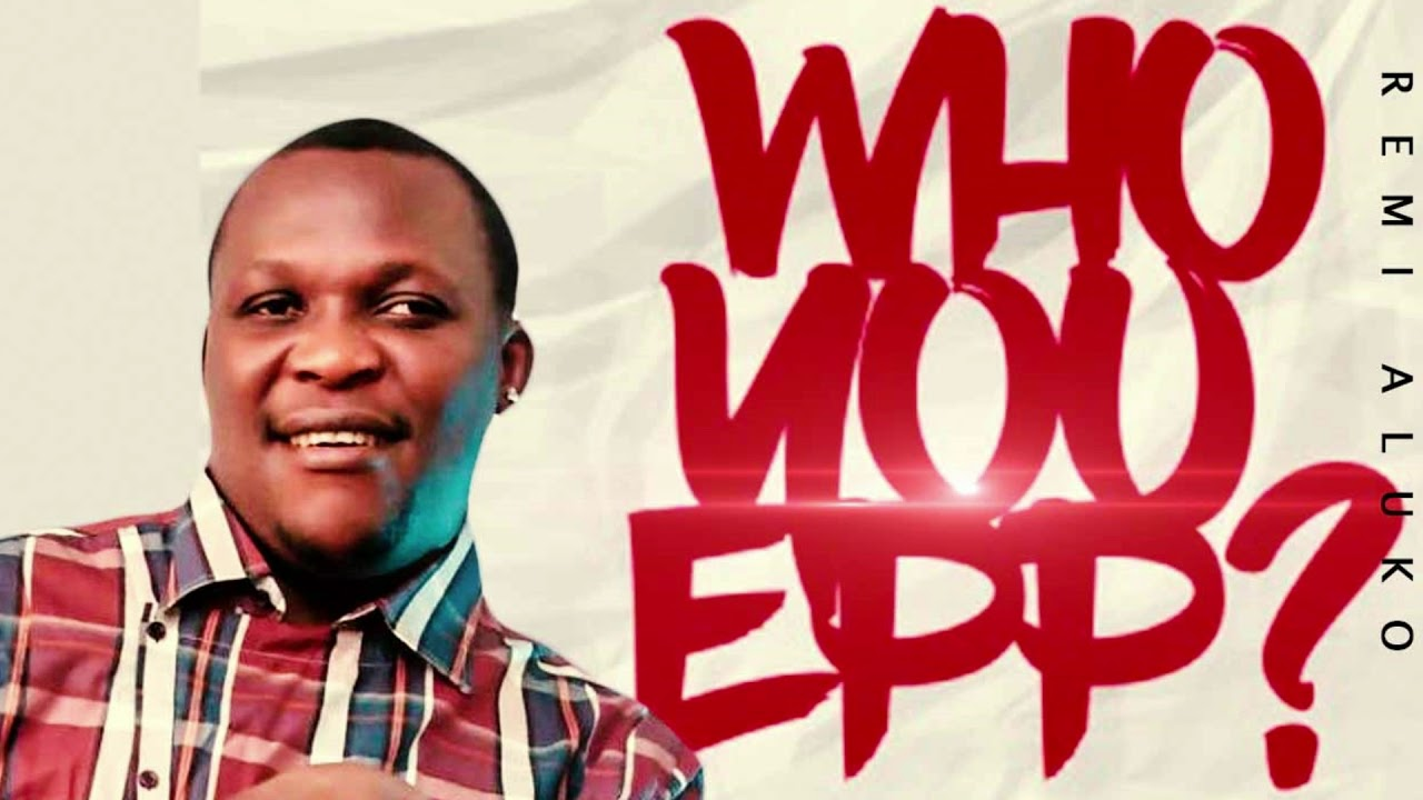 Download Remi Aluko - Who You Epp - Latest Fuji Song 2021