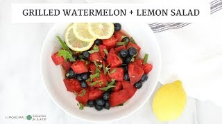Grilled Watermelon & Lemon Salad | Easy, Healthy, Gluten-Free Recipe | Limoneira