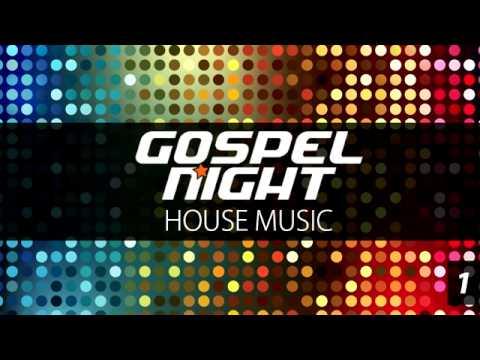Gospel House Mixtape 1 - Gospel Night