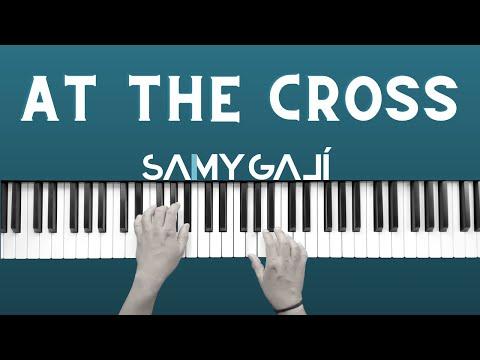 Samy Galí Piano - At the Cross / En la Cruz (Solo Piano Cover   Hillsong)