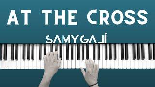 Samy Galí Piano - At the Cross / En la Cruz (Solo Piano Cover | Hillsong)