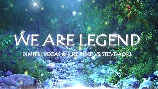 We Are Legend - Dimitri Vegas & Like Mike vs Steve Aoki [Lyric Video]