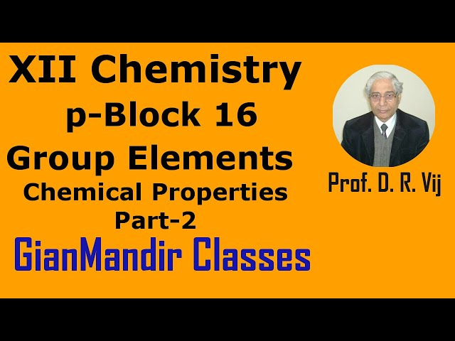 XII Chemistry | p-Block 16 Group Elements | Chemical Properties Part-2 by Ruchi Ma'am