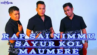 Gambar cover RAP SAI NIMMU, SAYUR KOL, MAUMERE - NIRWANA TRIO (Live Cover). Mari Bergoyang, Beta beta Hobass....