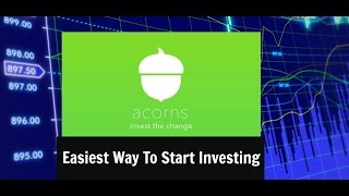 Easiest Way To Start Investing | Thoughts On Acorns Round Up App