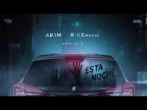 Esta Noche - Akim Feat. Rike Music