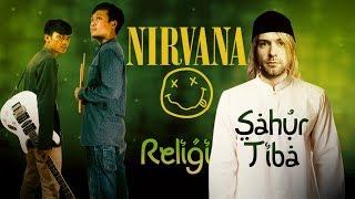 NIRVANA RELIGI - Smells Like Teen Spirit (Sahur Tiba - Gigi/Tasya)