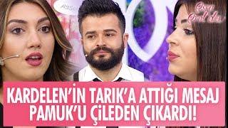 Kardelen'in Tarık'a attığı mesaj Pamuk'u çileden çıkardı! - Esra Erol'da 22 Mayıs 2017