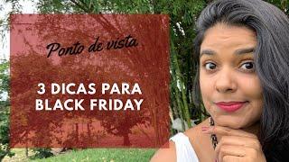3 DICAS PARA BLACK FRIDAY