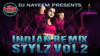 Indian Remix Stylz Volume 2 By DJ Nayeem