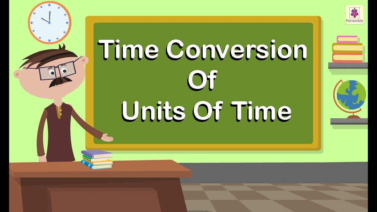 Time Conversion Of Units Of Time   Maths For kIds   Periwinkle - YouTube [ 720 x 1280 Pixel ]
