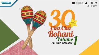 30 Nonstop Cha Cha Rohani Vol.1 - Yehuda Singers (Audio full album)