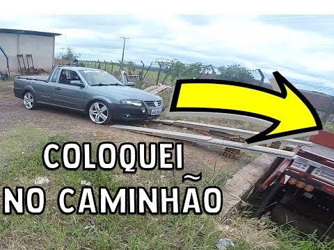 COLOQUEI A SAVEIRO EM CIMA DO CAMINHÃO !