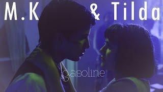 M.K. & Tilda || Gasoline