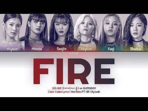 [QUEENDOM] (G)I - DLE ((여자)아이들) - Fire | Han/Rom/PT-BR | Color Coded Lyrics