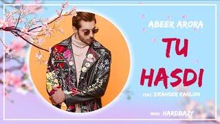 ABEER ARORA - Tu Hasdi (Lyric Video) Ft. Sikander Kahlon | Hardbazy