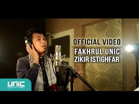 Fakhrul UNIC - Zikir Istighfar  ᴴᴰ