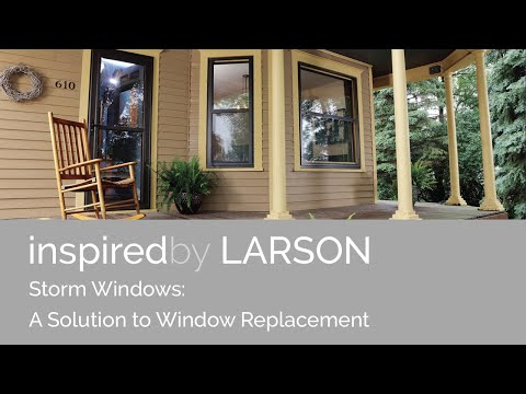 Larson Storm Windows An Alternative To Window Replacement