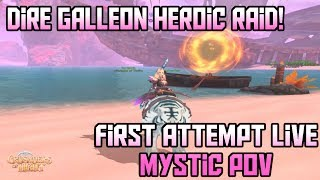 Heroic Dire Galleon 1st Attempts (Completed!) LIVE! LVL 37 Mystic PoV - Crusaders of Light