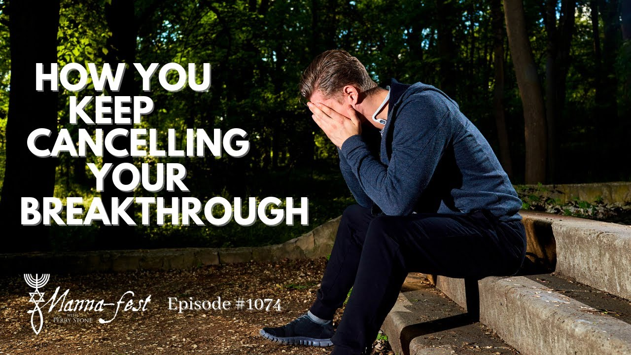 How You Keep Cancelling Your Breakthrough | Episode #1074 | Perry Stone
