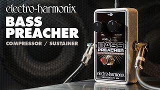 Electro-Harmonix Bass Preacher Compressor