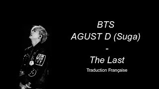 BTS Agust D (Suga) - The Last (Traduction Française)