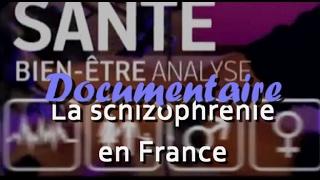 allo docteur France 5 sur la schizophénie enquète Nationnale.