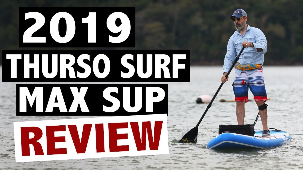 THURSO SURF Max Review (2019 Multi-Purpose SUP)