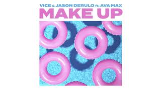 Cover images Vice & Jason Derulo Ft. Ava Max - Make Up  [Official Audio]
