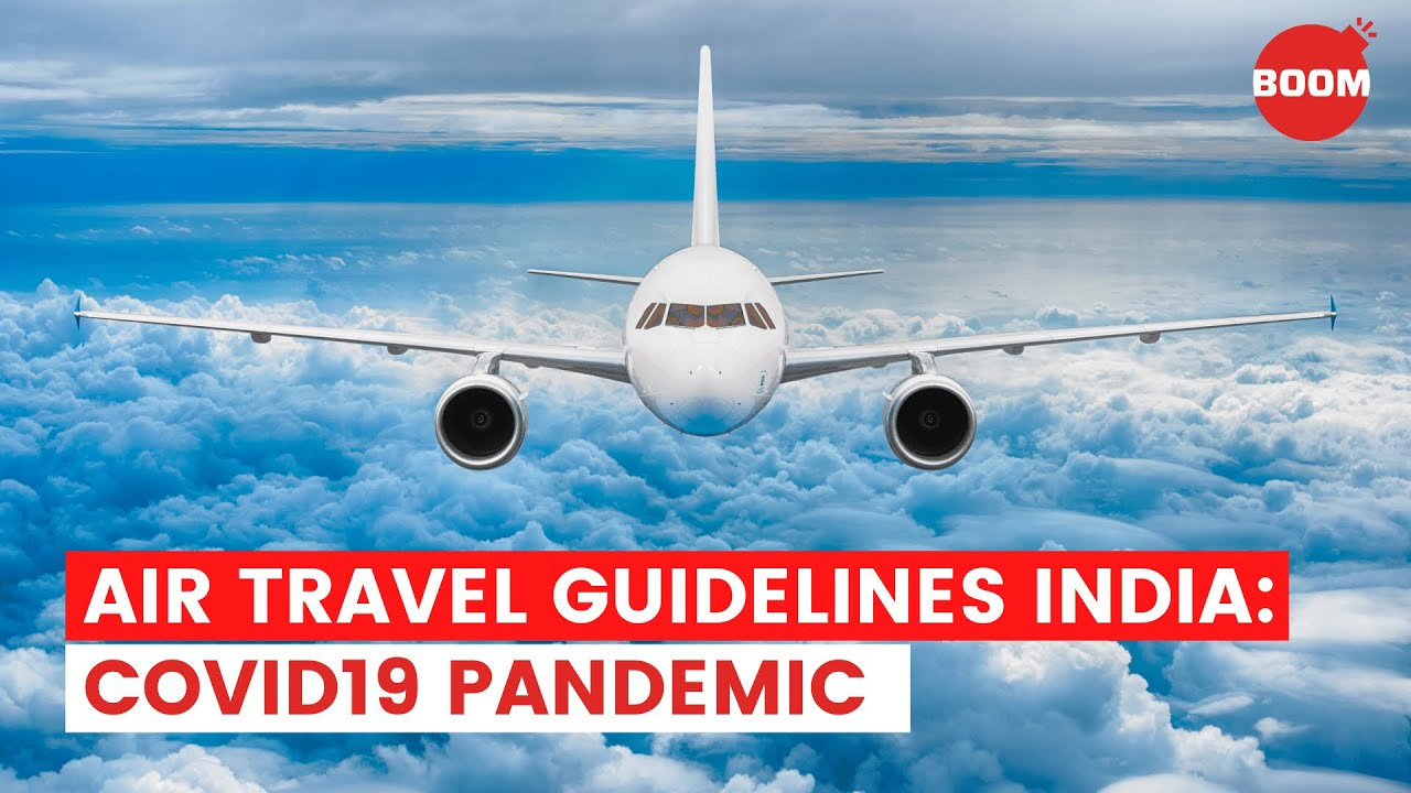 Air Travel Guidelines India Covid 19 Pandemic Boom Is Flying During Covid Safe Youtube