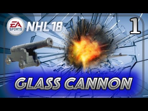 "NHL 18 Franchise Mode - Glass Cannon #1 ""BLOW IT UP!"""