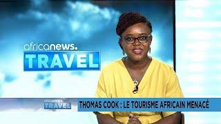 Thomas Cook : le tourisme africain menacé [Travel]