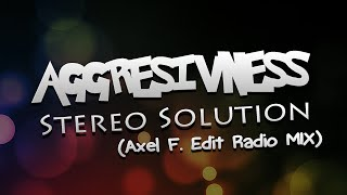Aggresivnes - STEREO SOLUTION (Axel F Edit - Radio Mix)