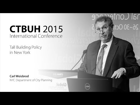 """CTBUH 2015 New York Conference - Carl Weisbrod, """"Tall Building Policy in New York"""""""