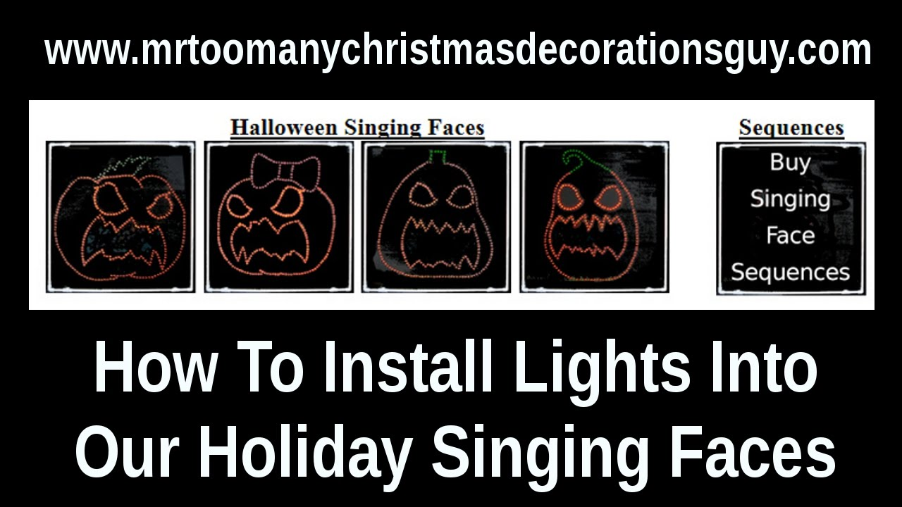 how to install lights into our holiday singing faces youtube - Halloween Sequences