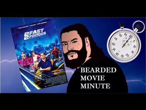 2 Fast 2 Furious Bearded Movie Minute Review