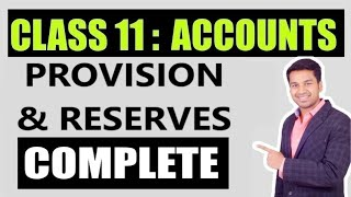 Class 11th - Accountancy : Provisions & Reserves - Complete