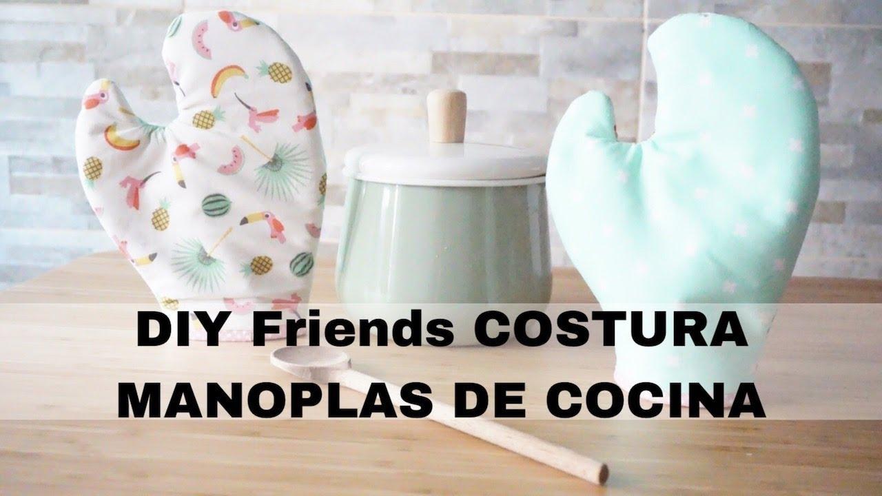 DIY Friends COSTURA Manoplas de cocina - YouTube